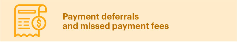 Payment deferrals and missed payment fees